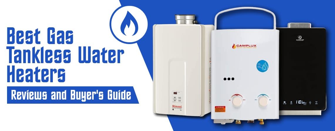Best Gas Tankless Water Heaters for 2021 - Reviews & Buyer's Guide